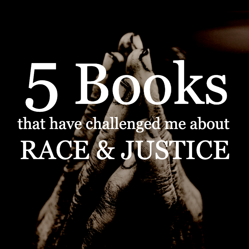 Summer Rewind: Five Books that Have Challenged Me about Race and Justice