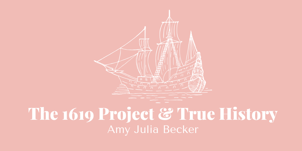 The 1619 Project and True History