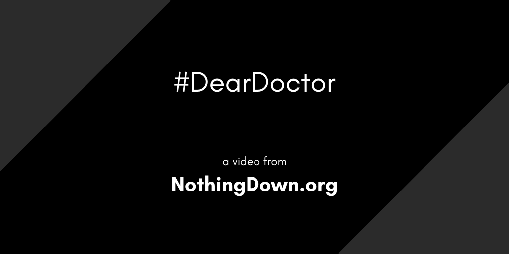 Dear Doctor Video from NothingDown.org