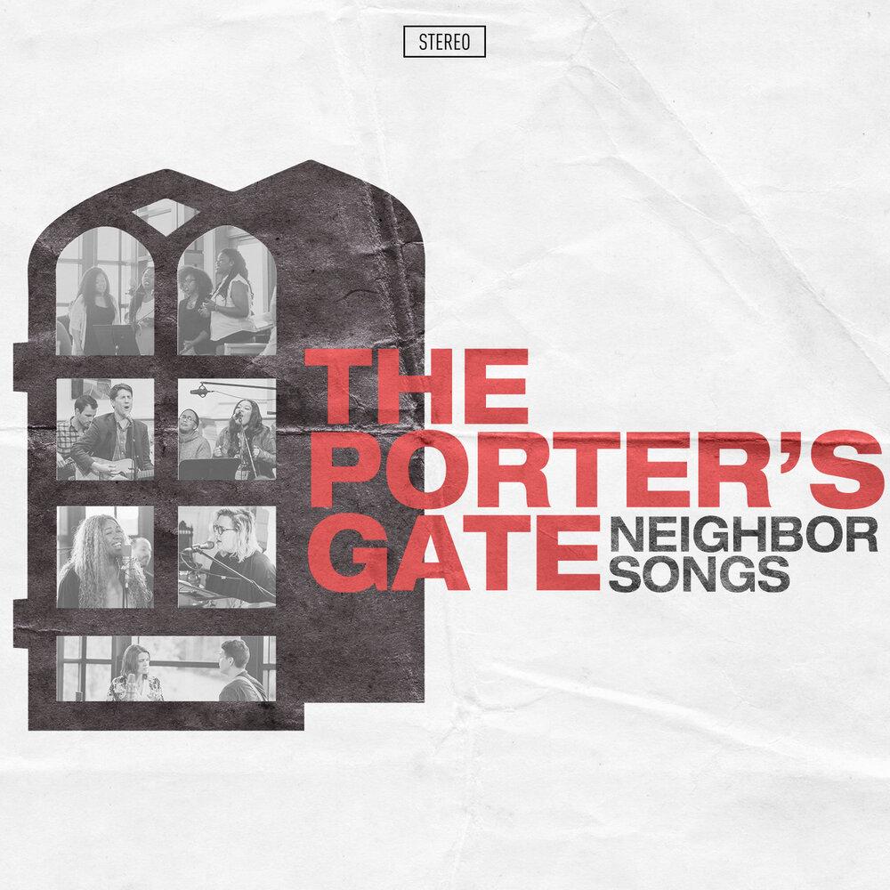 Porter's Gate Worship Album – Neighbor Songs