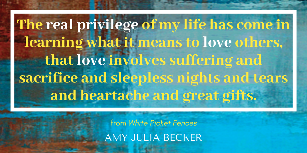 Real Privilege and Love: Quote from White Picket Fences