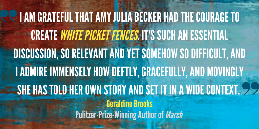 Geraldine Brooks' Endorsement of White Picket Fences