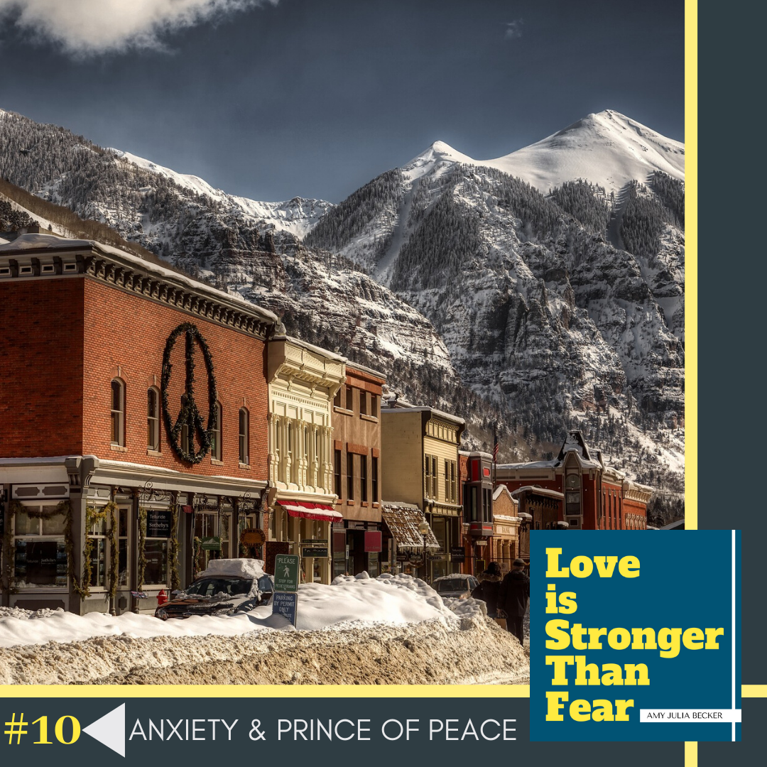 #10: Anxiety and the Prince of Peace