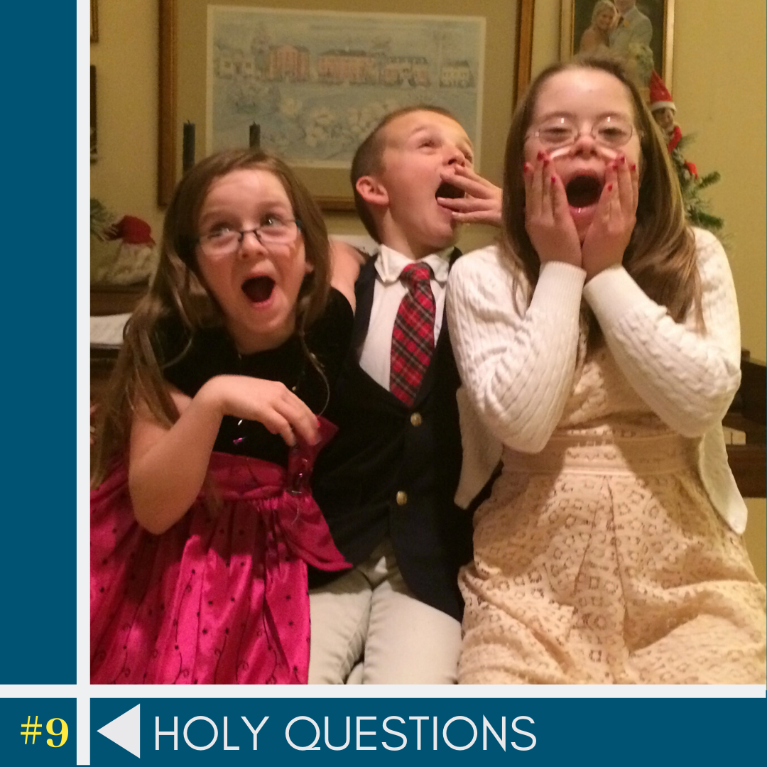 #9: Holy Questions