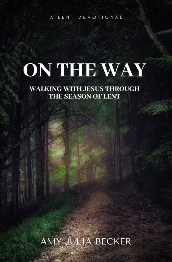 Lent devotional On the Way: Walking With Jesus Through the Season of Lent