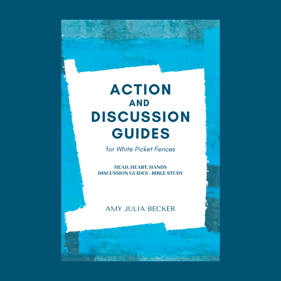Action and Discussion Guides for White Pickets Fences