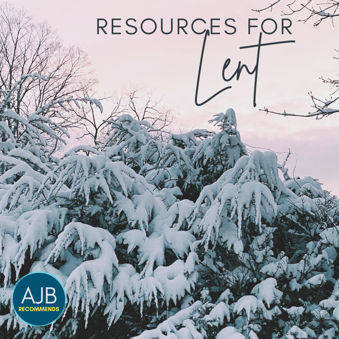 AJB Recommends: Resources for Lent