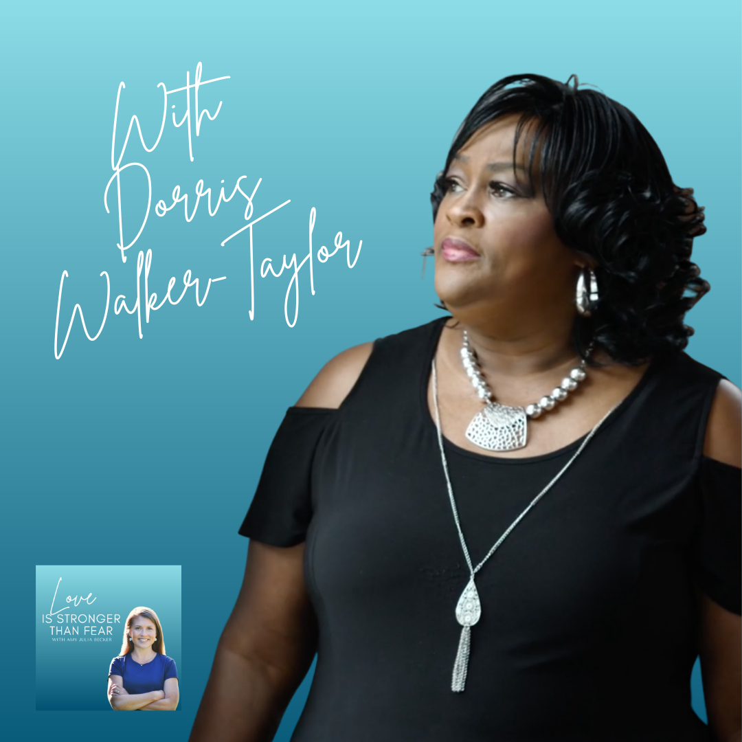S4 E8 | How Love Rescued Me From the Streets with Dorris Walker-Taylor