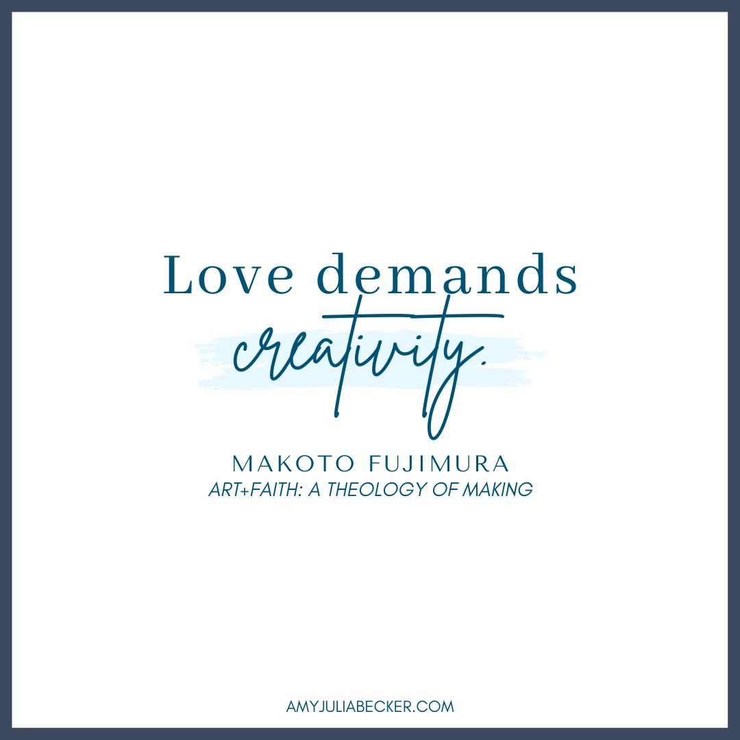 Love Demands Creativity