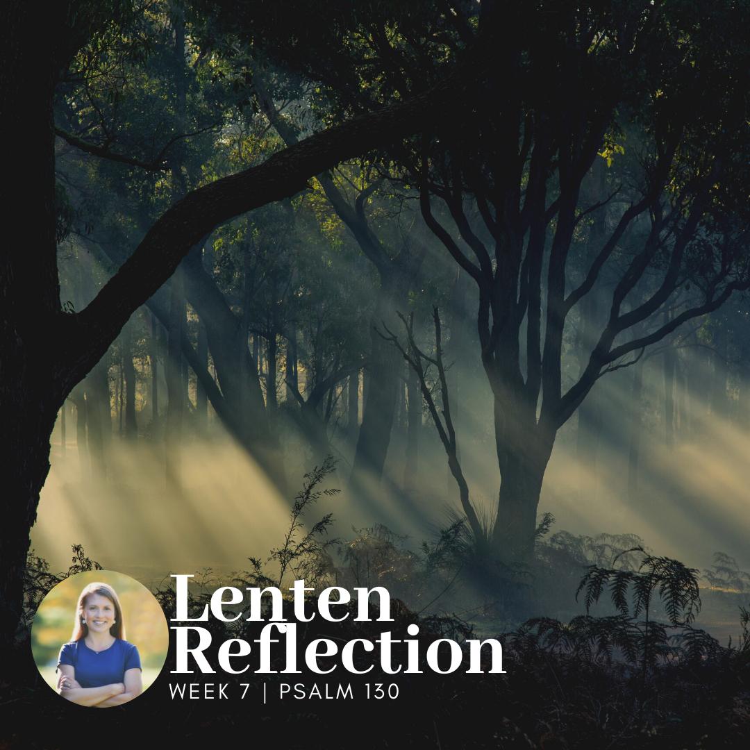 Lenten Reflection | Psalm 130