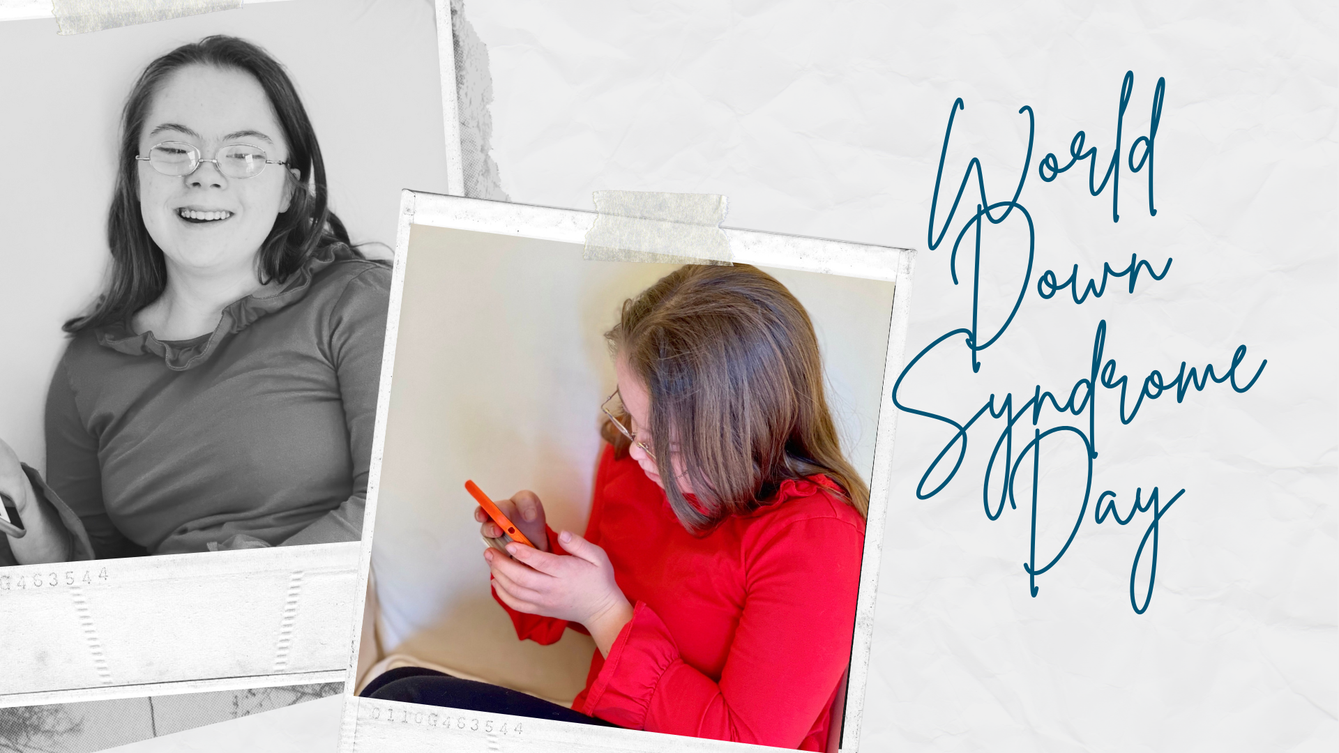 graphic that looks like a scrapbook page with two pictures of Penny, one with her looking at her phone and one with her smiling at the camera; blue text overlay that says World Down Syndrome Day