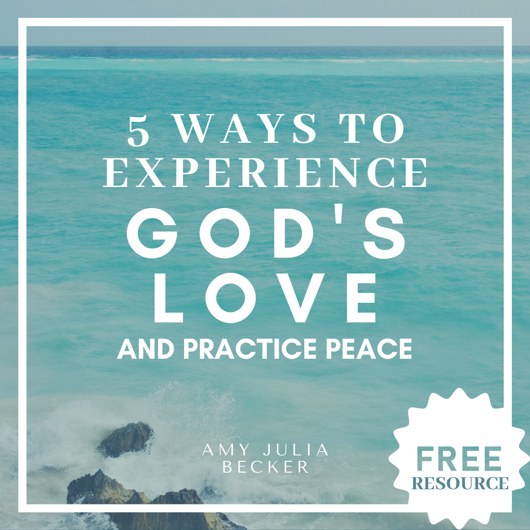 Free Resource: 5 Ways to Experience God's Love