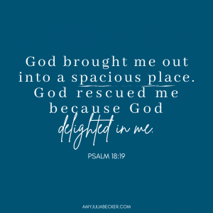 blue graphic with white text quoting Psalm 18:19