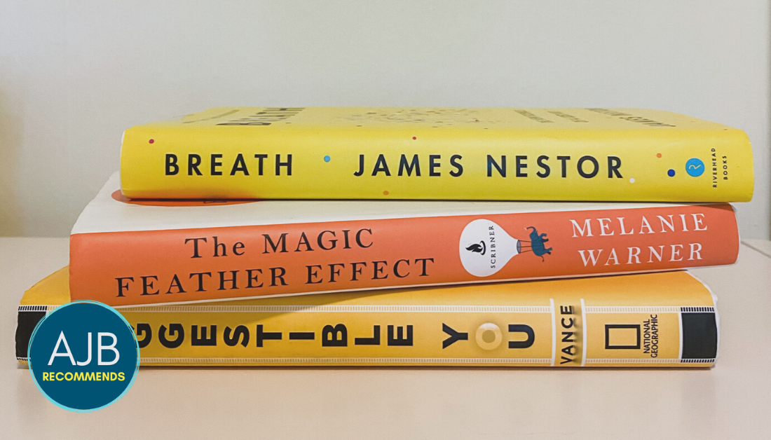 picture of three books stacked on top of each other: Suggestible You, The Magic Feather Effect, Breath and the AJB Recommends logo