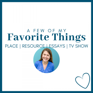 white graphic with blue border, with a circle photo of Amy Julia and blue text that says A Few of My Favorite Things Place | Resource | Essays | TV Show