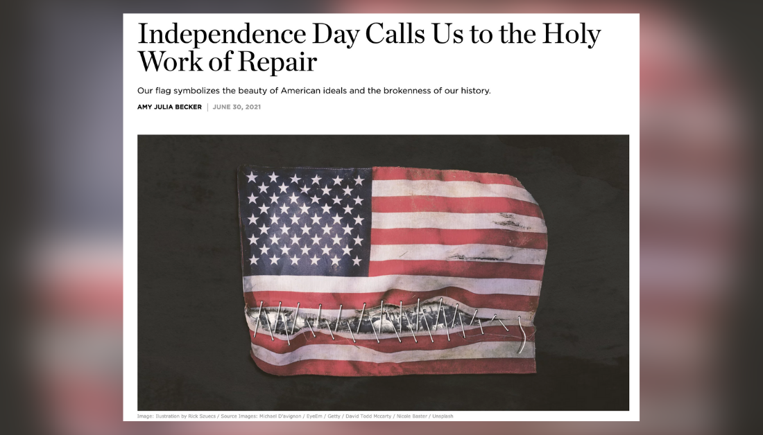 screen shot of Christianity Today article entitled Independence Day Calls Us to the Work of Repair with a mended American flag