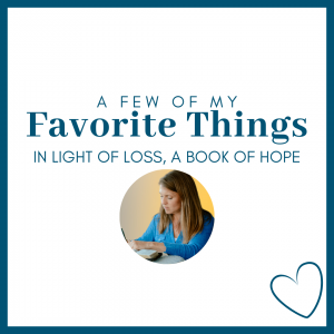 white graphic with a circle photo of Amy Julia and blue text that says A Few of My Favorite Things: In Light of Loss, a Book of Hope