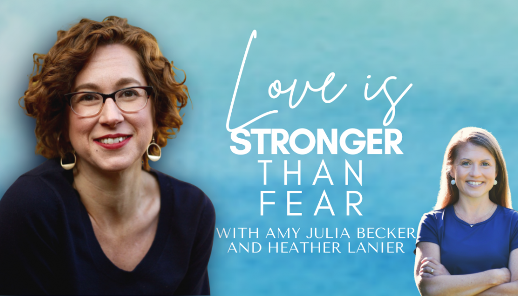 gradient blue graphic with a picture cut outs of Heather Lanier and Amy Julia Becker and text overlay that says Love Is Stronger Than Fear with Amy Julia Becker and Heather Lanier