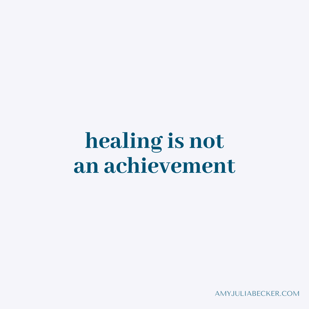 Read more about the article Healing Is Not an Achievement